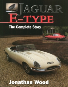 Jaguar E-type : The Complete Story, Paperback Book