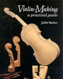 Violin Making : A Practical Guide, Hardback Book