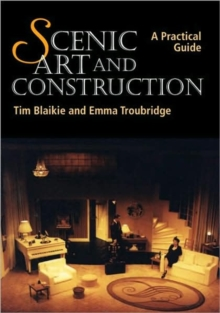 Scenic Art and Construction : A Practical Guide, Paperback / softback Book