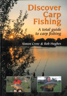 Discover Carp Fishing : A Total Guide to Carp Fishing, Paperback Book
