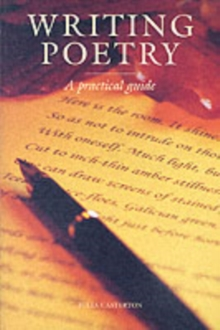 Writing Poetry : A Practical Guide, Paperback Book