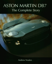 Aston Martin DB7 : The Complete Story, Hardback Book
