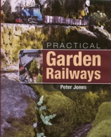 Practical Garden Railways, Hardback Book
