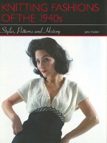 Knitting Fashions of the 1940's : Styles, Patterns and History, Hardback Book