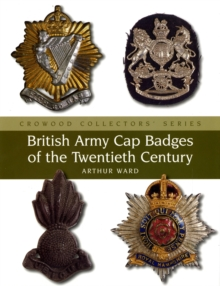 British Army Cap Badges of the Twentieth Century, Hardback Book