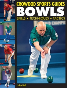 Bowls : Skills, Techniques, Tactics, Paperback Book