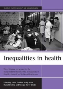 Inequalities in health : The evidence presented to the Independent Inquiry into Inequalities in Health, chaired by Sir Donald Acheson, Paperback / softback Book