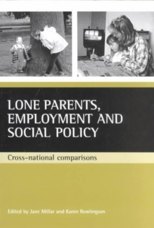 Lone parents, employment and social policy : Cross-national comparisons, Paperback / softback Book