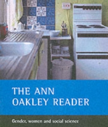 The Ann Oakley Reader : Gender, Women and Social Science, Paperback Book