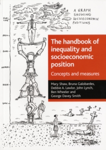 The handbook of inequality and socioeconomic position : Concepts and measures, Paperback / softback Book
