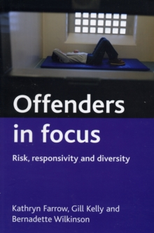 Offenders in focus : Risk, responsivity and diversity, Paperback / softback Book