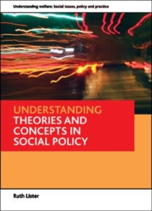 Understanding theories and concepts in social policy, Paperback Book