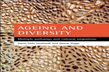 Ageing and diversity : Multiple pathways and cultural migrations, Paperback / softback Book