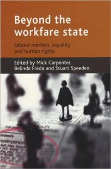 Beyond the workfare state : Labour markets, equalities and human rights, Paperback / softback Book