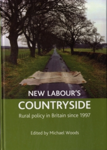 New Labour's countryside : Rural policy in Britain since 1997, Hardback Book