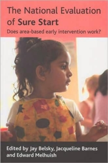 The National Evaluation of Sure Start : Does area-based early intervention work?, Paperback / softback Book