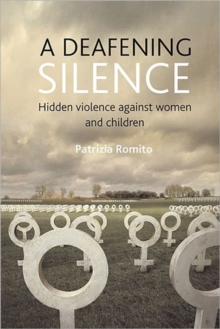 A deafening silence : Hidden violence against women and children, Paperback / softback Book