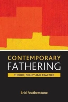 Contemporary fathering : Theory, policy and practice, Paperback / softback Book