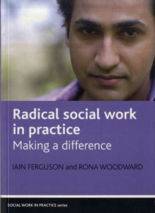 Radical social work in practice : Making a difference, Paperback / softback Book