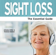 Sight Loss : The Essential Guide, Paperback Book