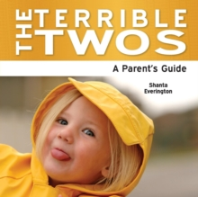 The Terrible Twos : A Parent's Guide, Paperback Book