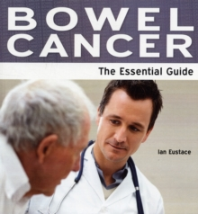 Bowel Cancer : The Essential Guide, Paperback Book