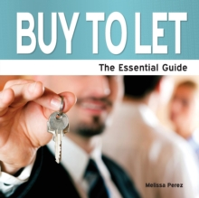 Buy to Let : The Essential Guide, Paperback Book