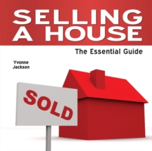Selling a House : The Essential Guide, Paperback Book