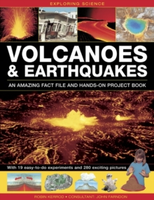 Exploring Science: Volcanoes & Earthquakes - an Amazing Fact File and Hands-on Project Book : With 19 Easy-to-do Experiments and 280 Exciting Pictures, Hardback Book
