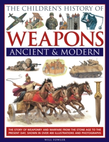 Children's History of Weapons Ancient & Modern, Hardback Book