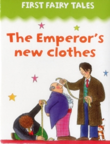 First Fairy Tales: The Emperor's New Clothes, Board book Book