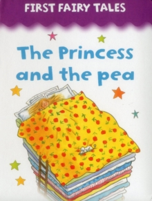 FIRST FAIRY TALES PRINCESS AND THE PEA, Board book Book