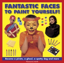 Fantastic Faces to Paint Yourself!, Hardback Book