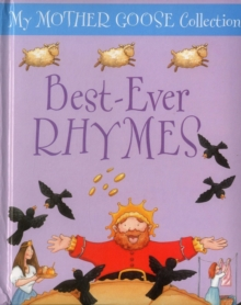 My Mother Goose Collection: Best Ever Rhymes, Board book Book