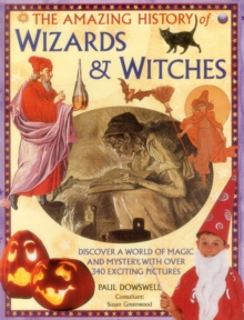 Amazing History of Wizards & Witches, Hardback Book