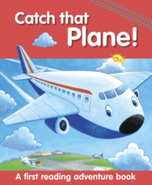 Catch That Plane! : A First Reading Adventure Book, Paperback / softback Book