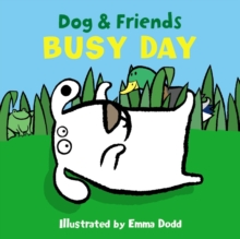Dog & Friends: Busy Day, Board book Book