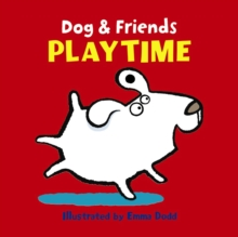 Dog & Friends: Playtime, Board book Book