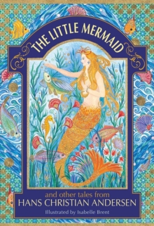 The Little Mermaid and other tales from Hans Christian Andersen, Hardback Book