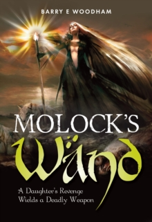 Molock's Wand : A Daughter's Revenge Wields a Deadly Weapon, Paperback Book