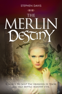 The Merlin Destiny : He was chosen to help the dragons in their age-old battle against evil - now he must recruit a successor, Paperback / softback Book