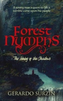Forest Nymphs : The joining of the shadows, Paperback / softback Book