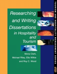 Researching and Writing Dissertations in Hospitality and Tourism, Paperback Book