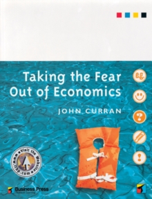 Taking the Fear out of Economics, Paperback / softback Book