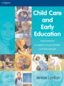 Child Care and Early Education : Good practice to support young children and their families, Paperback / softback Book