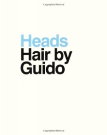 Heads: Hair By Guido, Hardback Book