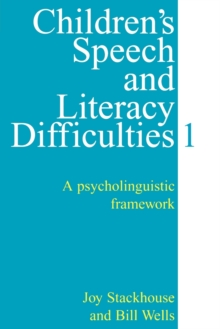 Children's Speech and Literacy Difficulties Book 1 - a Psycholinguistic Framework, Paperback Book