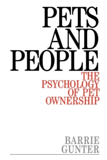 Pets and People : The Psychology of Pet Ownership, Paperback / softback Book