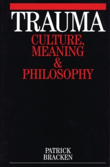 Trauma : Culture, Meaning and Philosophy, Paperback / softback Book