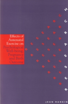 Effects of Antenatal Exercise on Psychological Well-Being, Pregnancy and Birth Outcome, Paperback / softback Book
